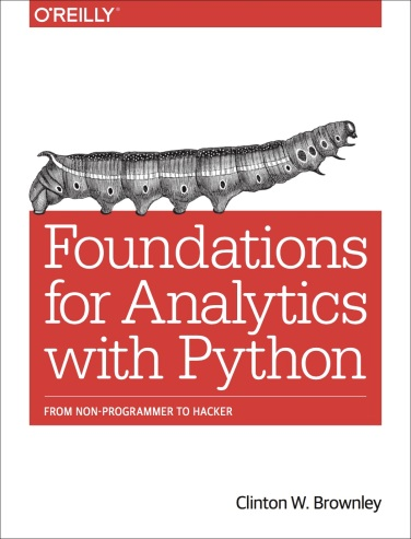 Foundations for Analytics with Python by Clinton Brownley, PhD